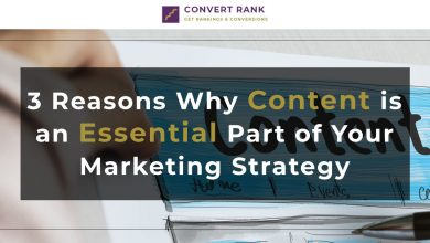 Photo of 3 Reasons Why Content is an Essential Part of Your Digital Marketing Strategy