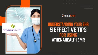 Photo of Understanding Your EHR: 5 Effective Tips For Using athenahealth EMR