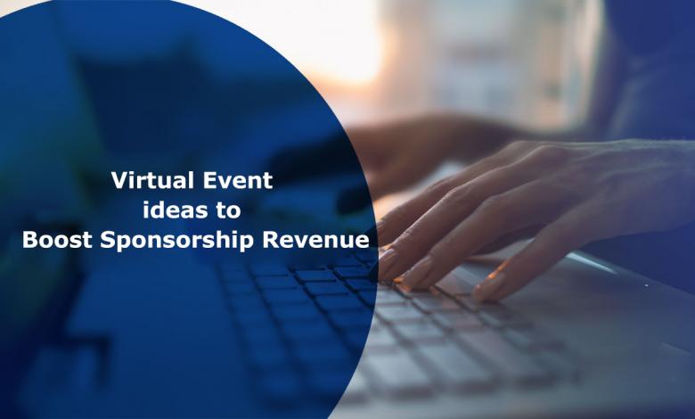 Virtual event ideas to boost sponsorship revenue