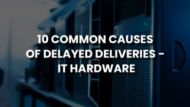 Photo of 10 Common Causes of Delayed Deliveries – IT Hardware