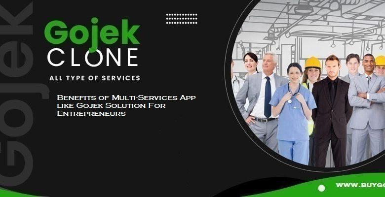 Benefits of Multi-Services App like Gojek Solution For Entrepreneurs