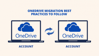 Photo of OneDrive Migration Best Practices to Follow – The Ultimate Guide