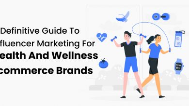 Photo of A Definitive Guide to Influencer Marketing For Health and Wellness Ecommerce Brands