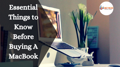 Photo of Essential Things to Know Before Buying A MacBook